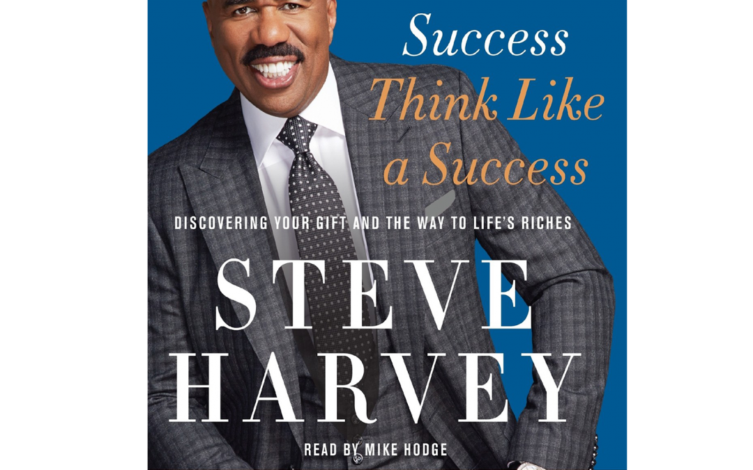Act Like a Success Think Like a Success – Steve Harvey (Book Review)